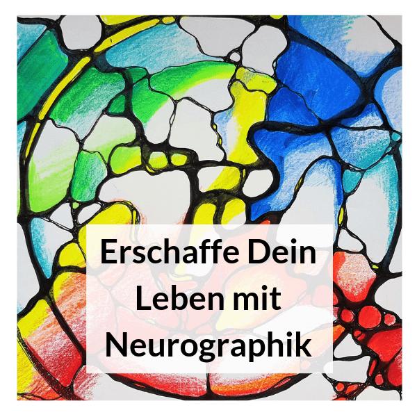 Erschaffe Dein Leben, das zu Dir passt mit Neurographik